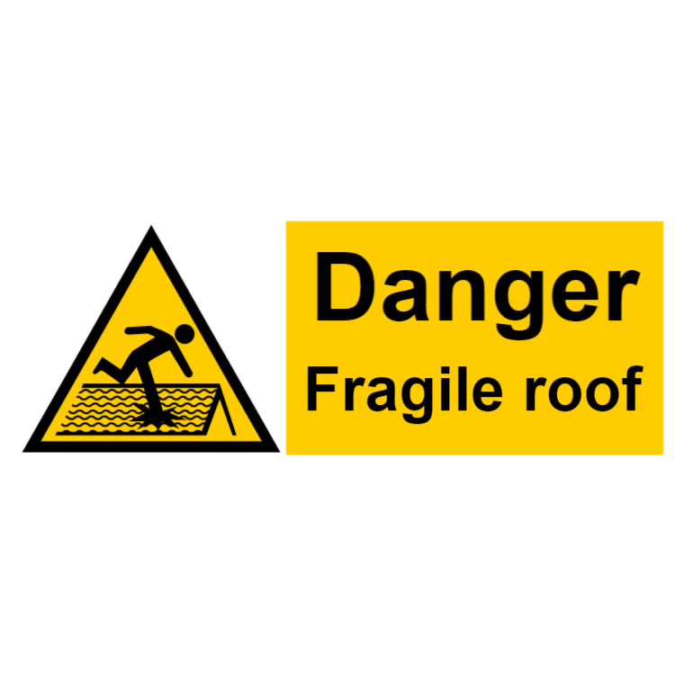 Danger - fragile roof