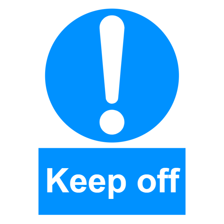 Keep off sign