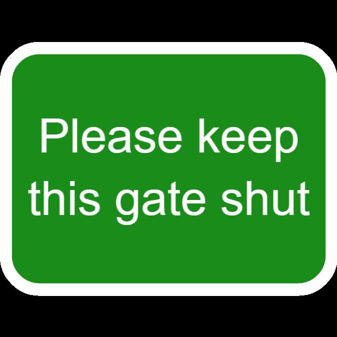 Please keep the gate shut - green sign