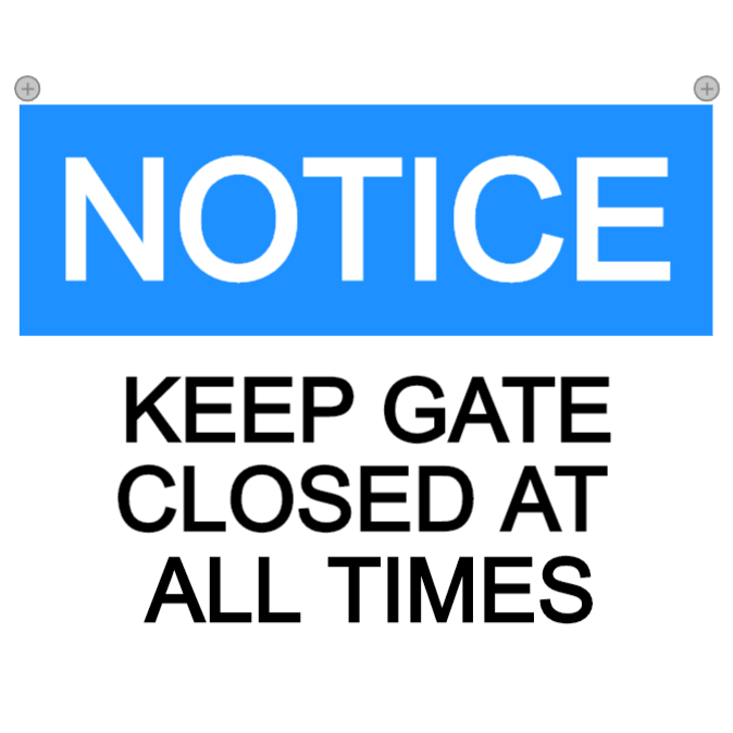 Notice - keep gate closed at all time sign