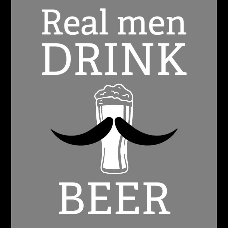 Real men drink beer sign