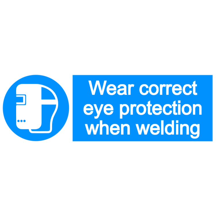 Wear correct eye protection when welding - landscape sign
