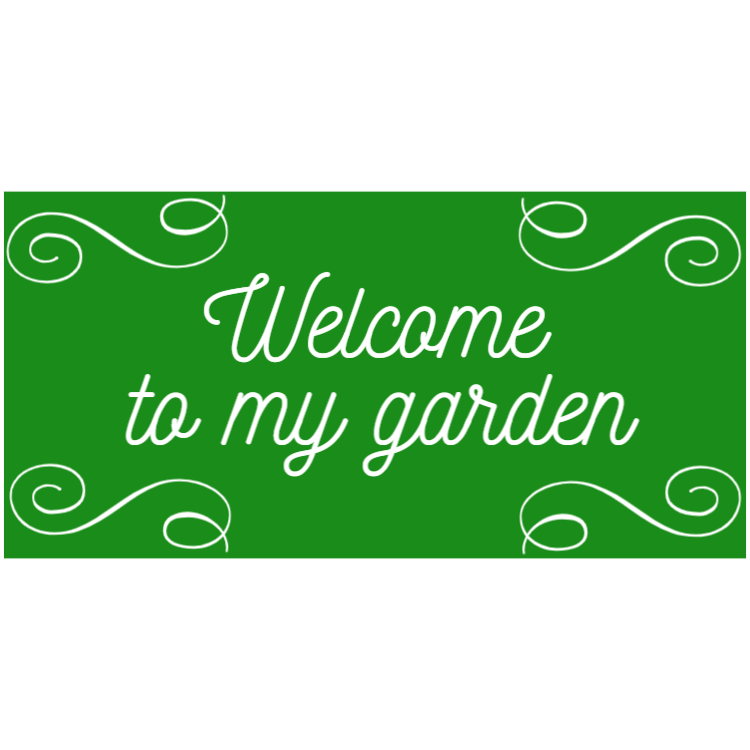 Welcome to my garden - green plastic sign