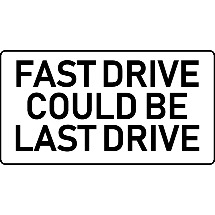 Fast drive could be last drive sticker