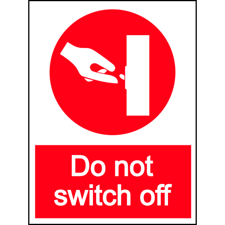 Do not switch off - portrait sign