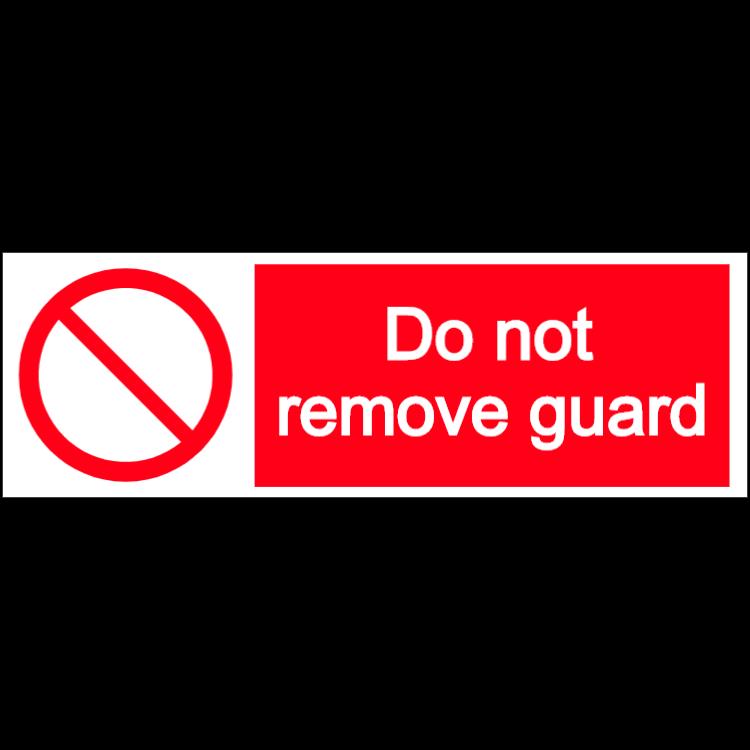 Do not remove guard - landscape sign
