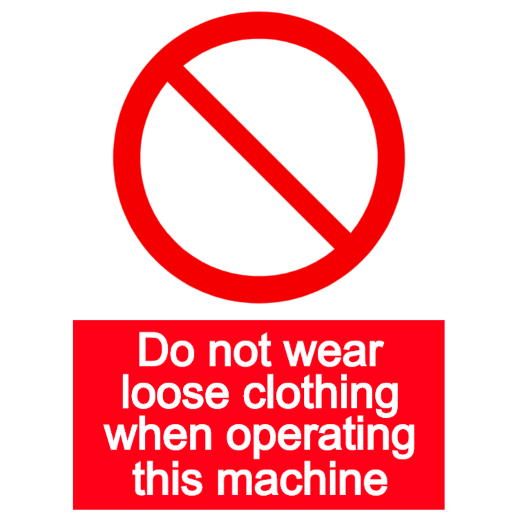 Do not wear loose clothing when operating this machine - portrait sign