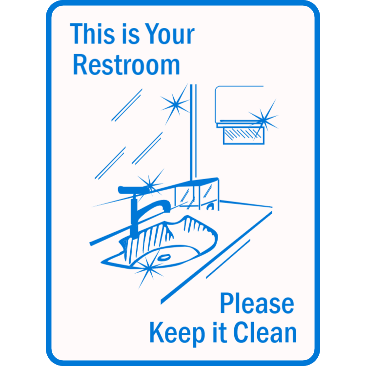 This is your restroom - please keep it clean sign