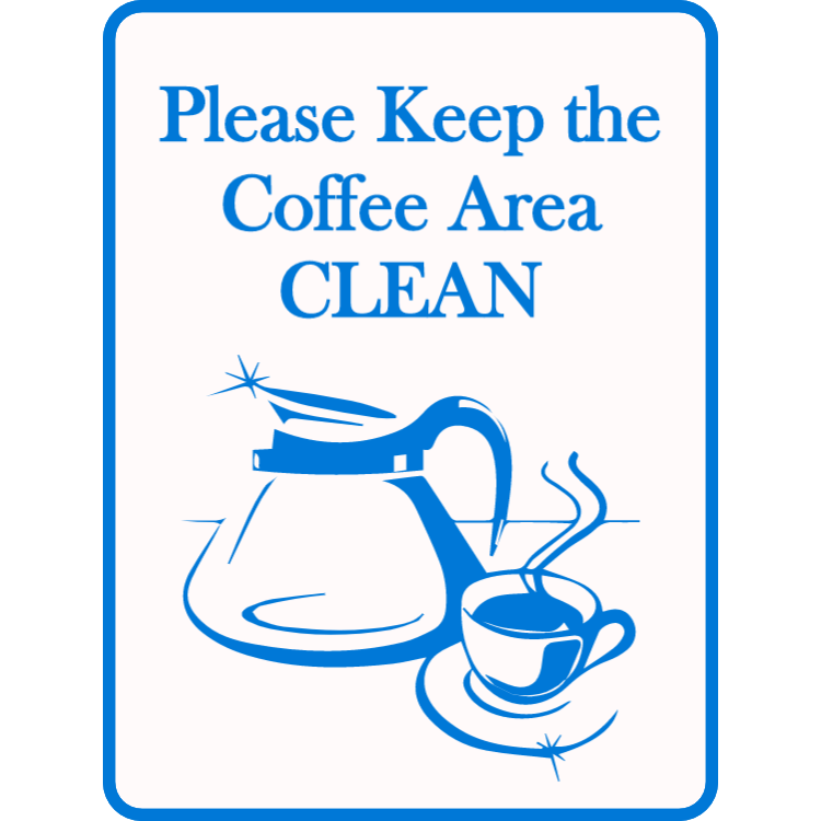 Please keep the coffee area clean sign