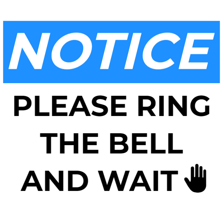 Notice - ring bell and wait
