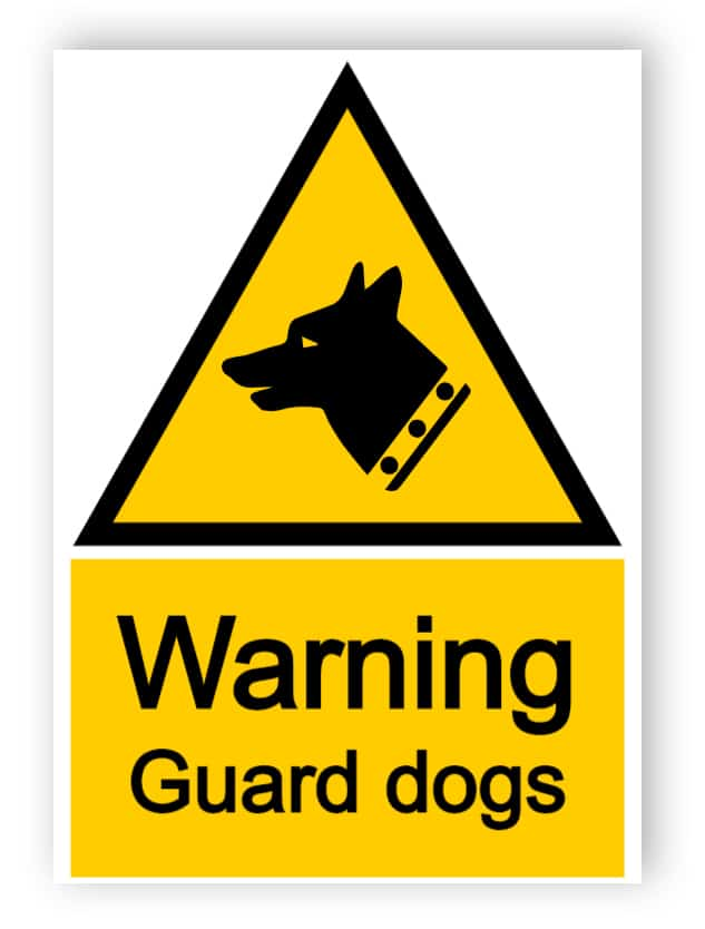 Warning- guard dogs