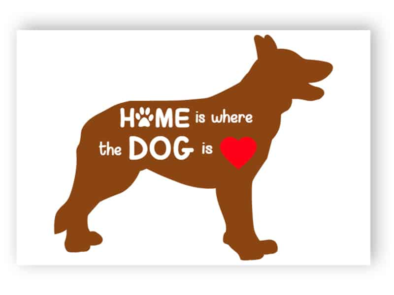 Home is where the dog is sign