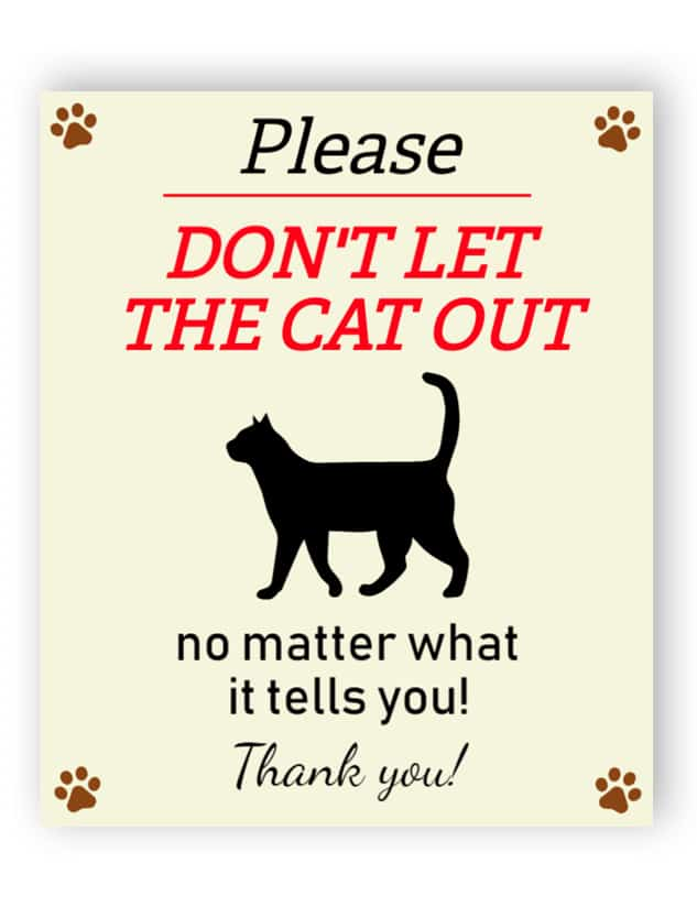 Please - don't let the cat out sign