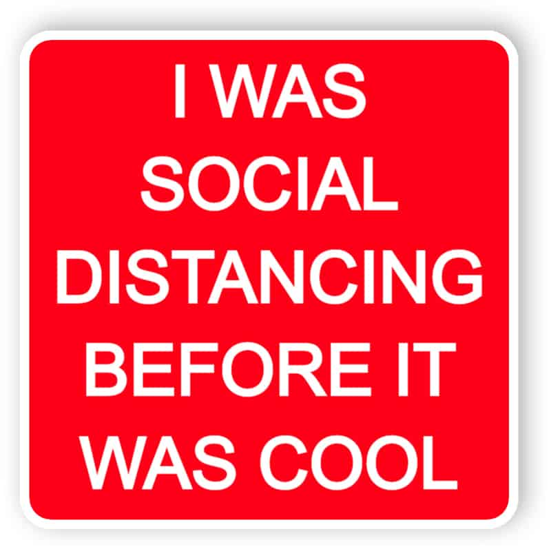 I was social distancing before it was cool - sticker