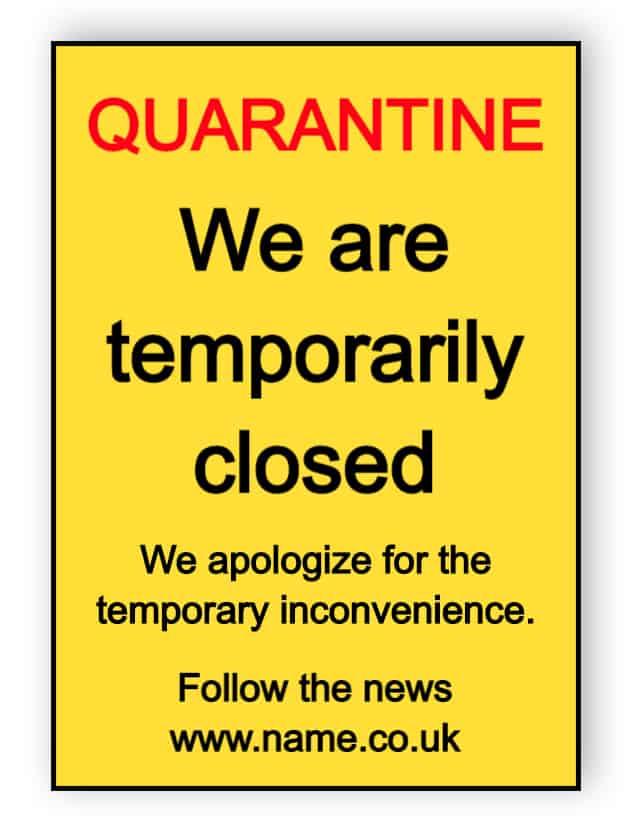 Quarantine- we are temporarily closed