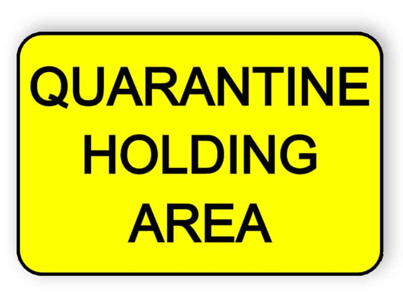 Quarantine holding area