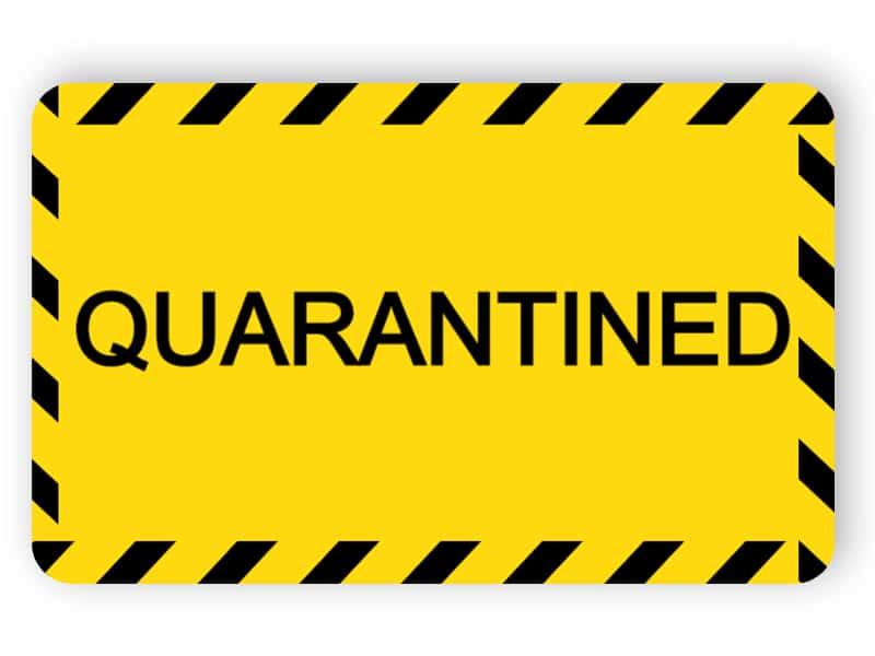 Quarantined sign