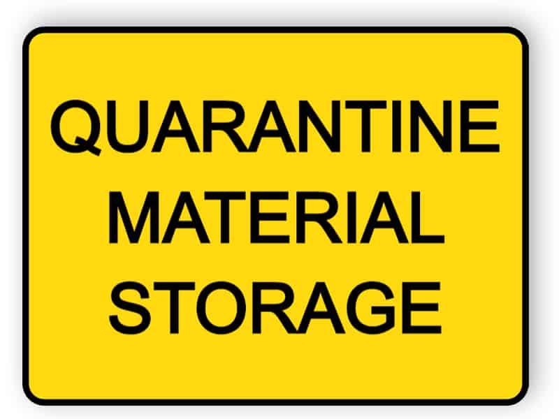Quarantine material storage