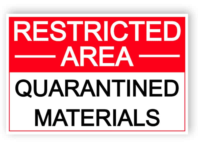 Restricted area - Quarantined materials - sticker