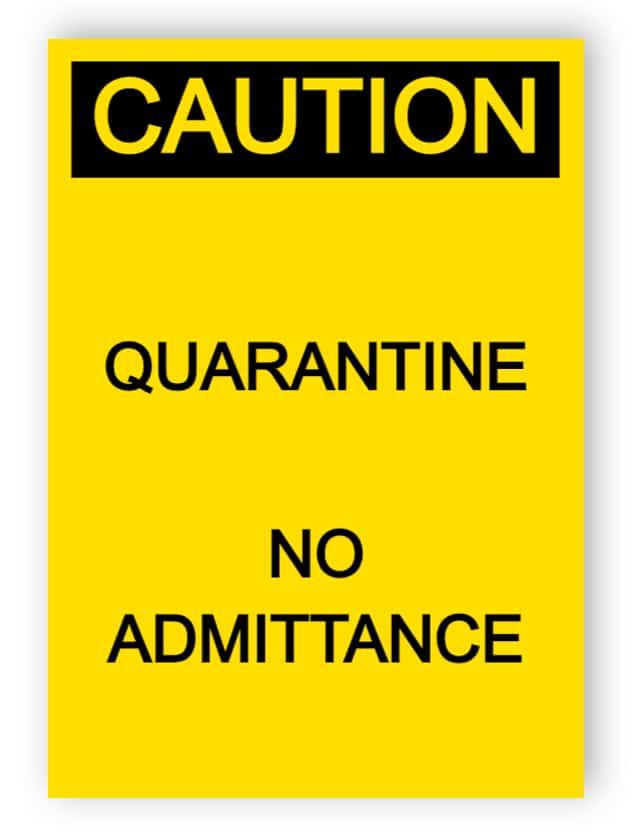 Caution - Quarantine, No admittance - sticker